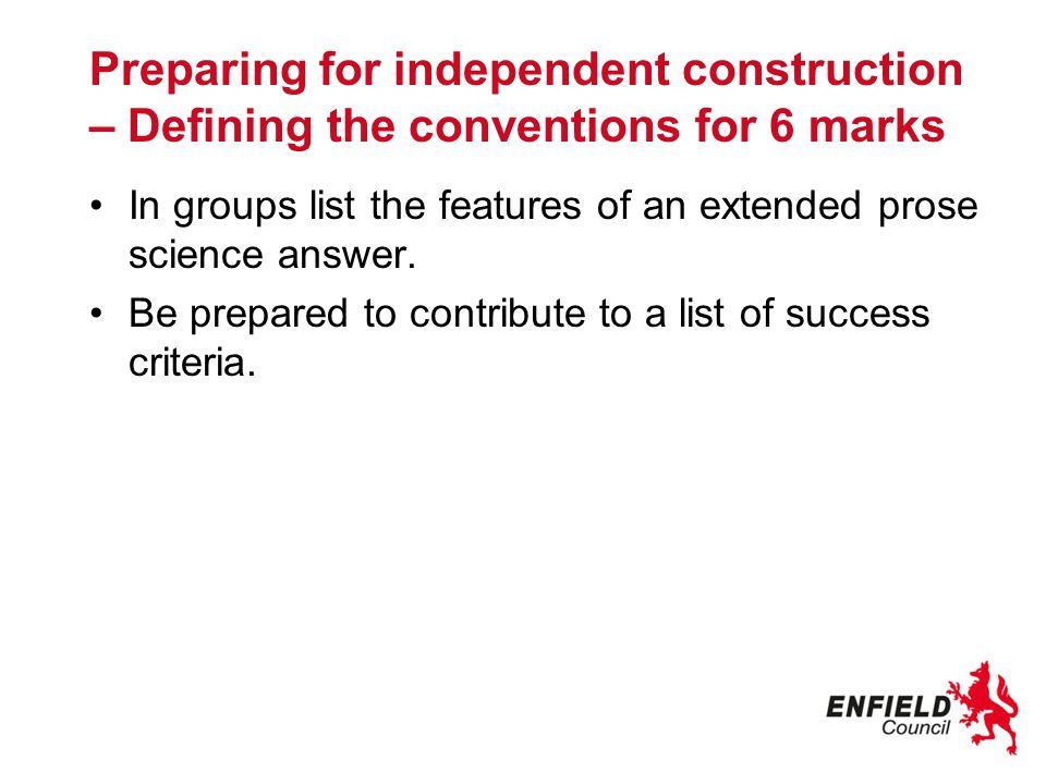 Preparing for independent construction – Defining the conventions for 6 marks