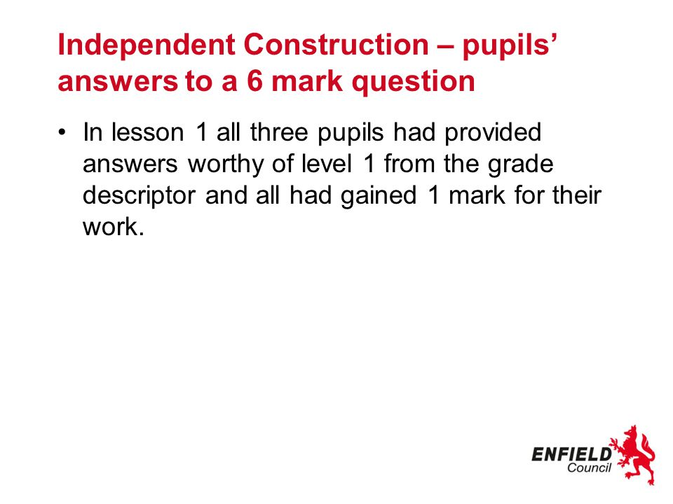 Independent Construction – pupils' answers to a 6 mark question