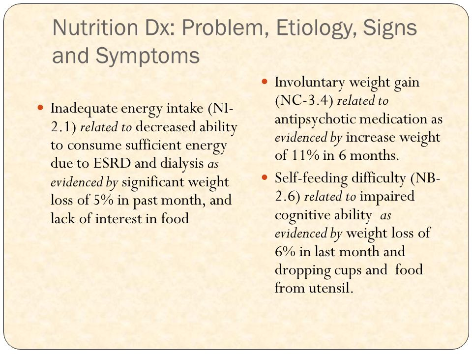 Nutrition Dx: Problem, Etiology, Signs and Symptoms