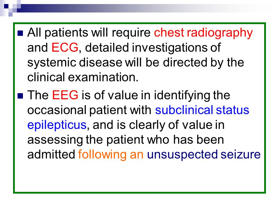 All patients will require chest radiography and ECG, detailed investigations of systemic disease will be directed by the clinical examination.
