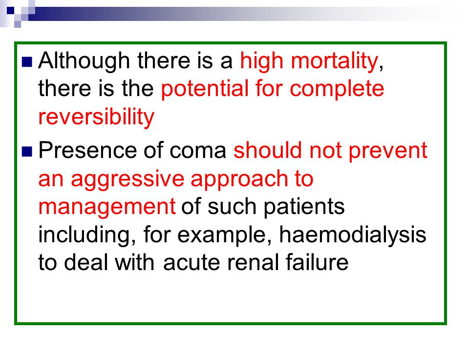 Although there is a high mortality, there is the potential for complete reversibility