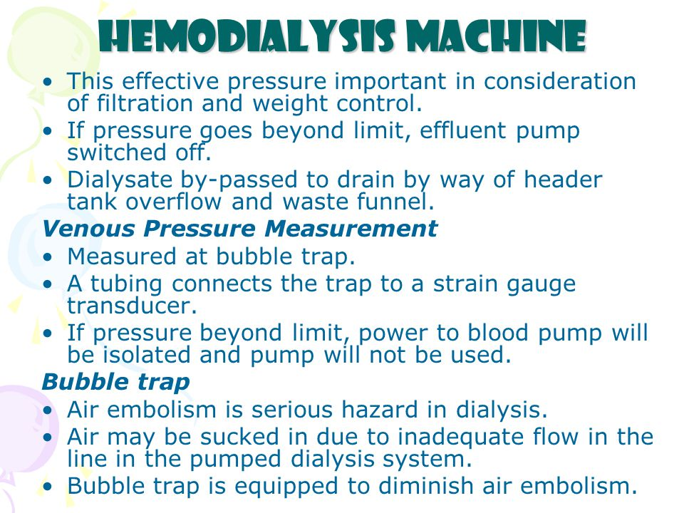 Hemodialysis Machine This effective pressure important in consideration of filtration and weight control.