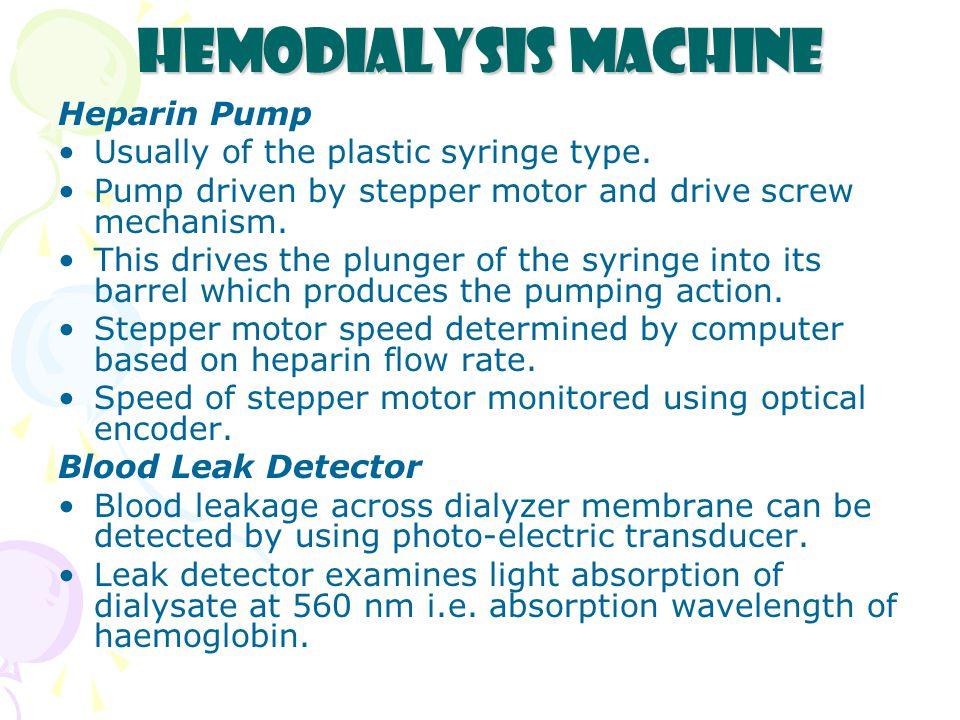Hemodialysis Machine Heparin Pump Usually of the plastic syringe type.