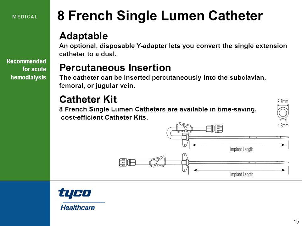 8 French Single Lumen Catheter