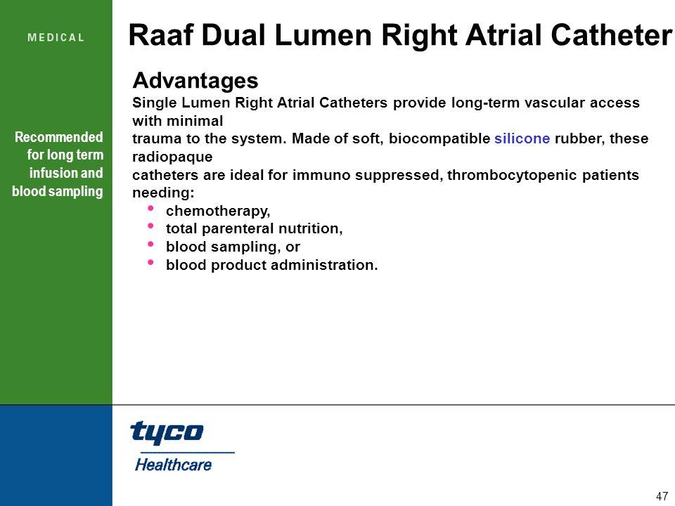 Raaf Dual Lumen Right Atrial Catheter