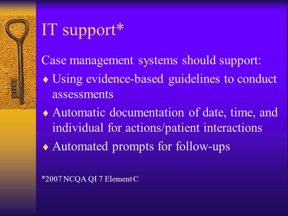 IT support* Case management systems should support: