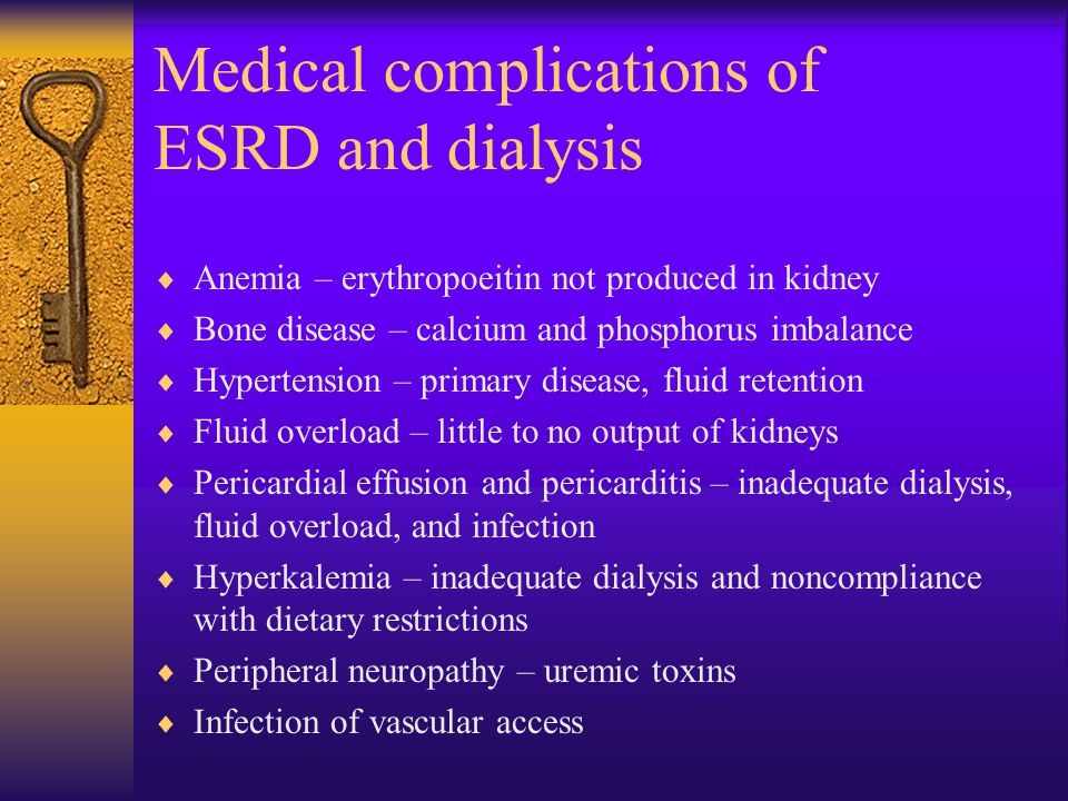 Medical complications of ESRD and dialysis