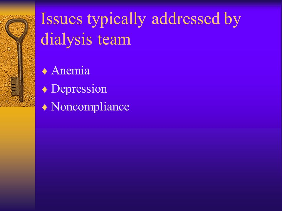 Issues typically addressed by dialysis team