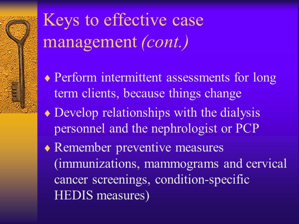 Keys to effective case management (cont.)