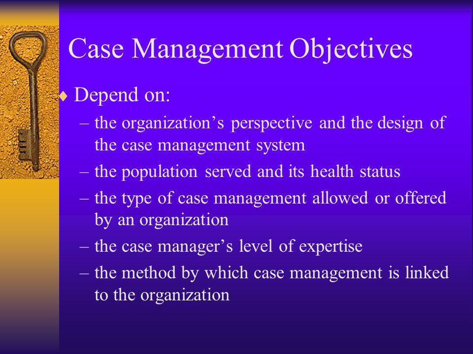 Case Management Objectives