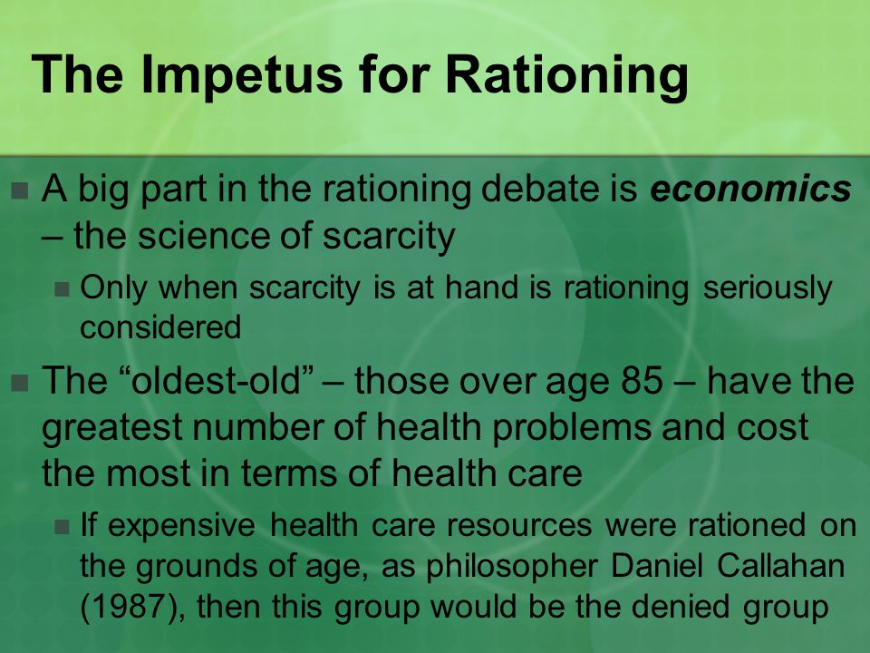 The Impetus for Rationing