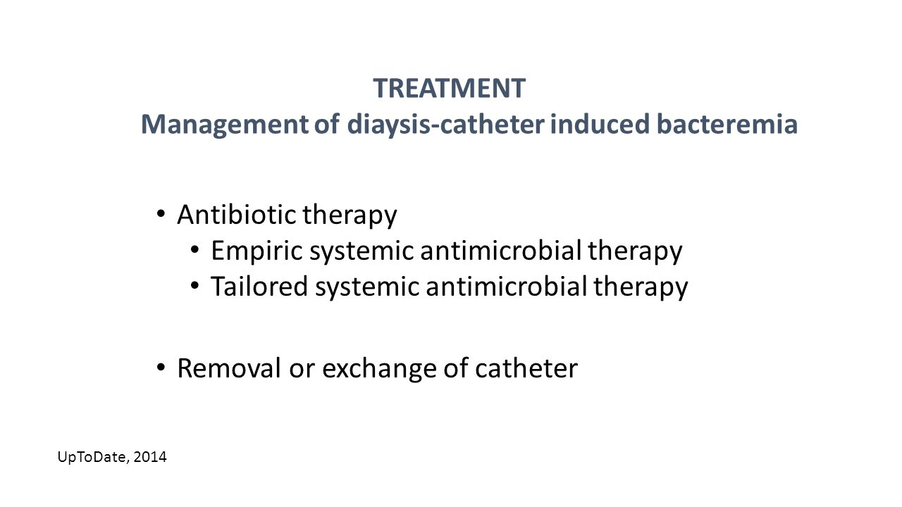 Management of diaysis-catheter induced bacteremia