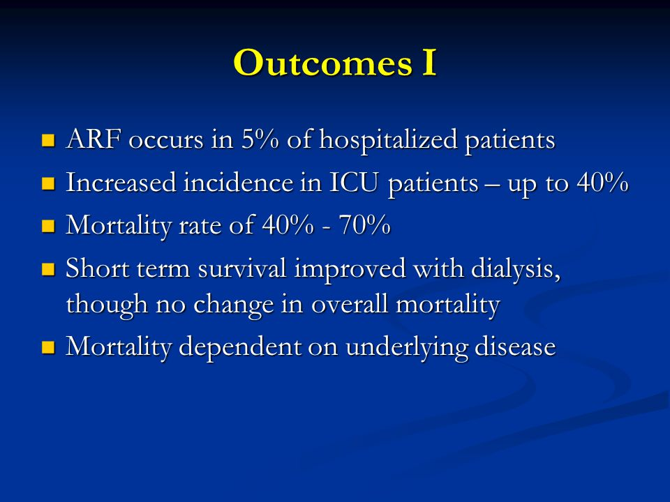 Outcomes I ARF occurs in 5% of hospitalized patients