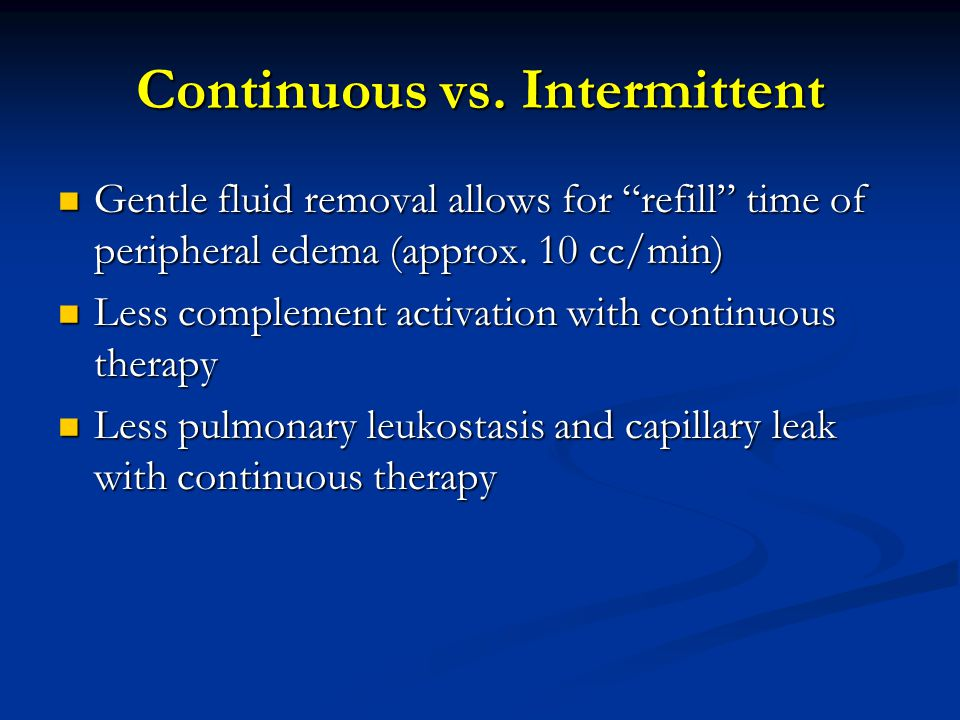 Continuous vs. Intermittent