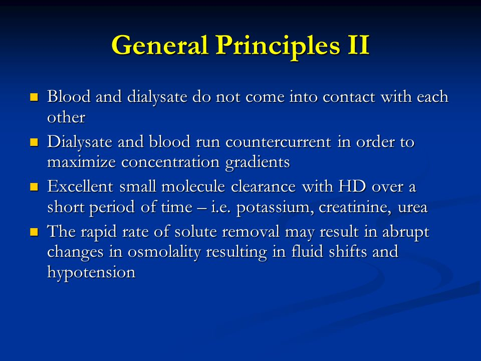 General Principles II Blood and dialysate do not come into contact with each other.