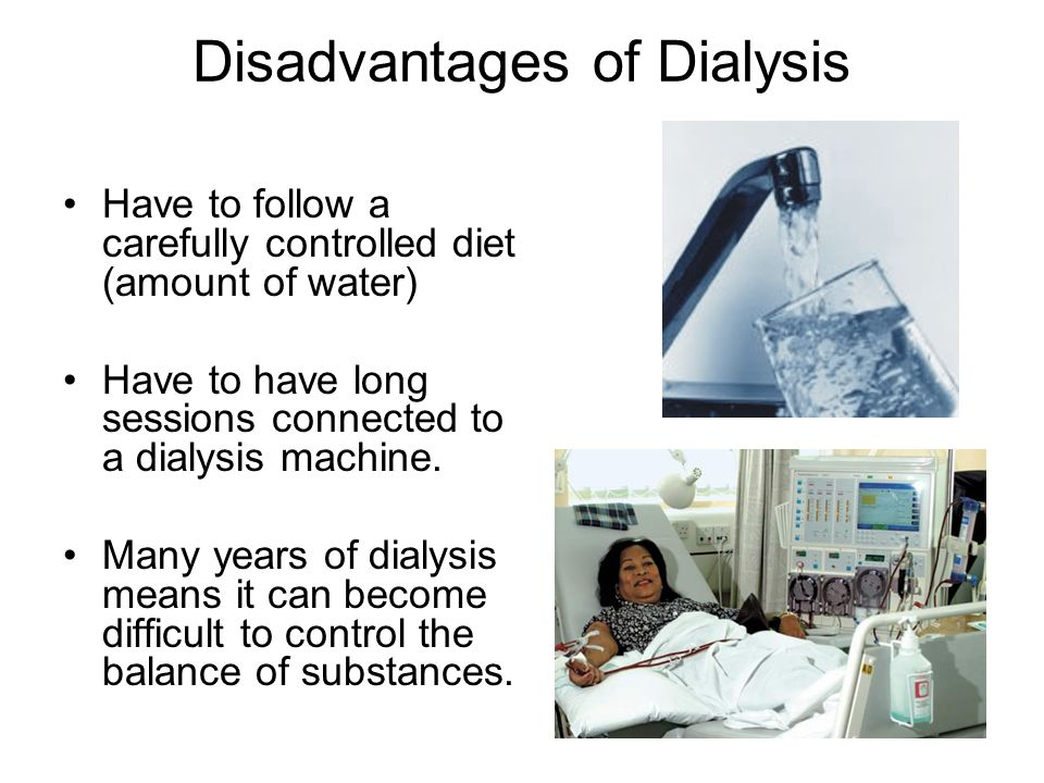 Disadvantages of Dialysis