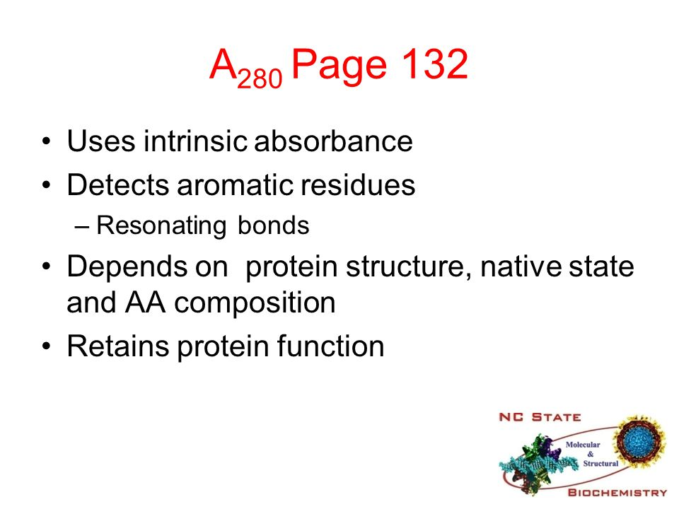 A280 Page 132 Uses intrinsic absorbance Detects aromatic residues