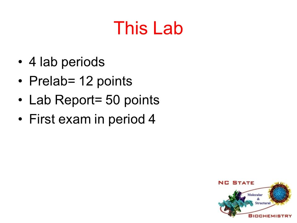 This Lab 4 lab periods Prelab= 12 points Lab Report= 50 points
