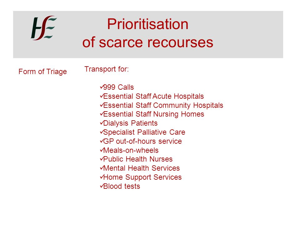 Prioritisation of scarce recourses Transport for: Form of Triage