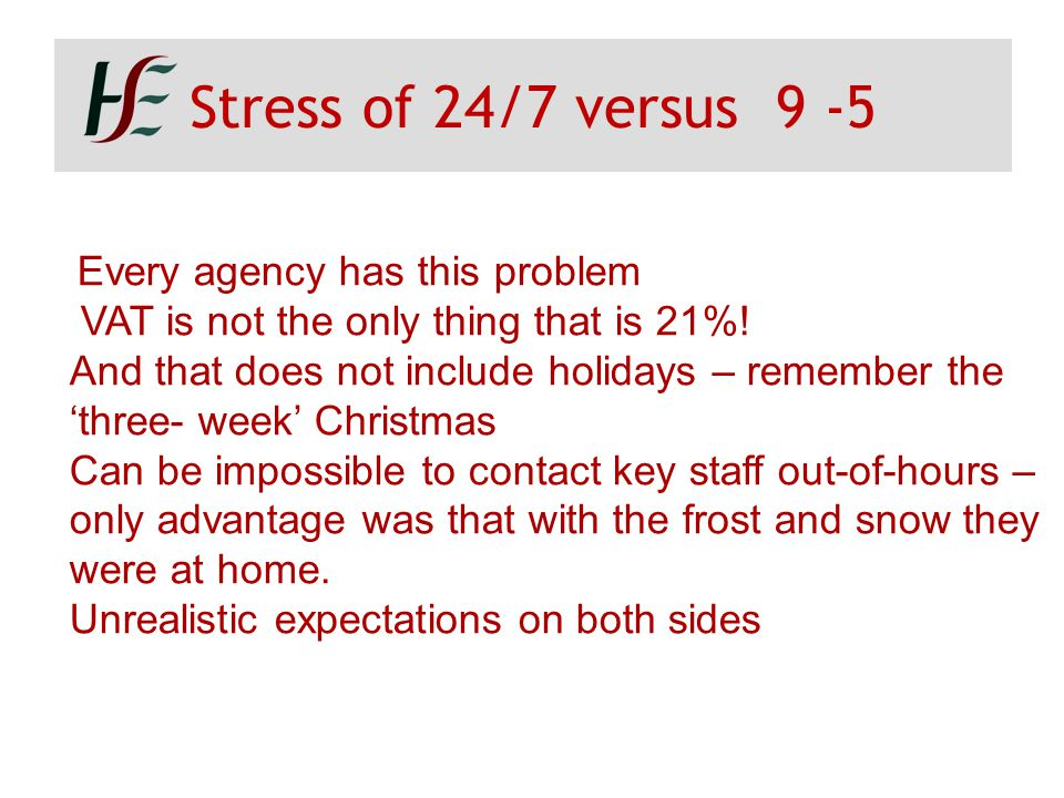 Stress of 24/7 versus 9 -5 VAT is not the only thing that is 21%!