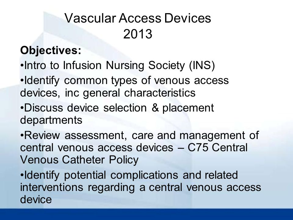 Vascular Access Devices 2013
