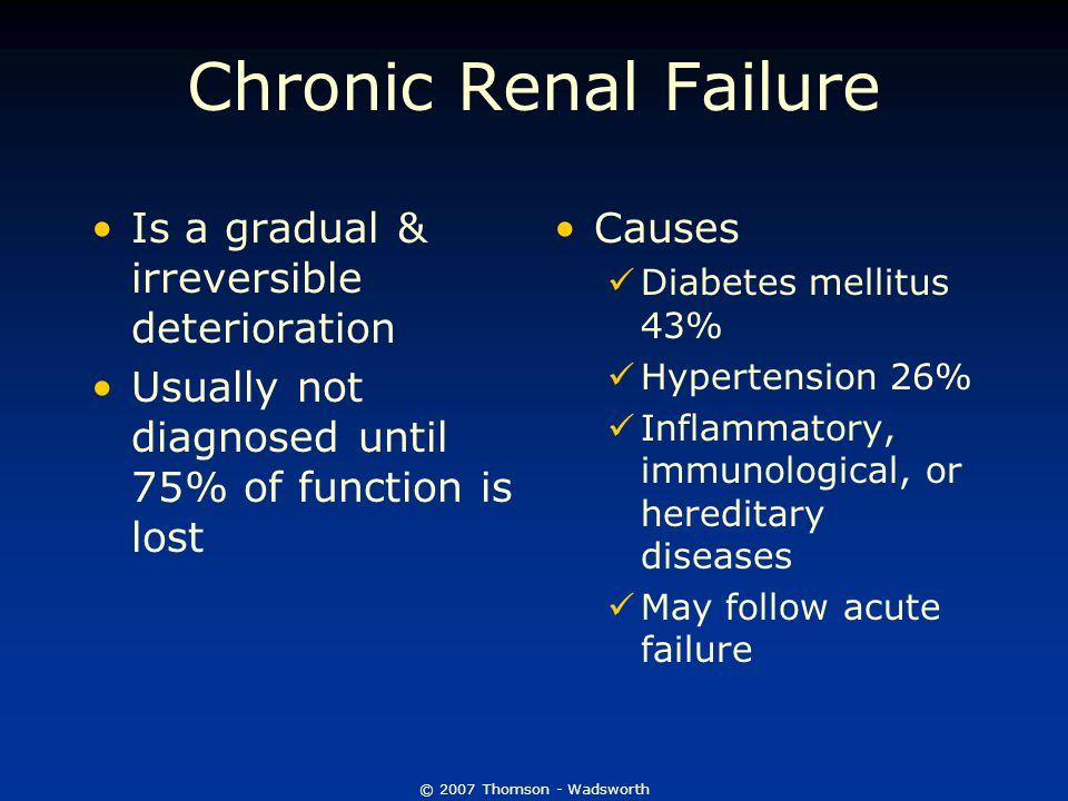 Chronic Renal Failure Is a gradual & irreversible deterioration