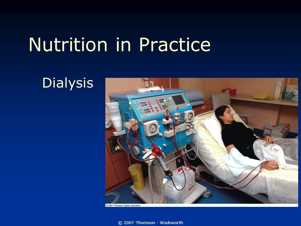 Nutrition in Practice Dialysis © 2007 Thomson - Wadsworth