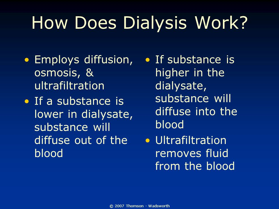 How Does Dialysis Work Employs diffusion, osmosis, & ultrafiltration