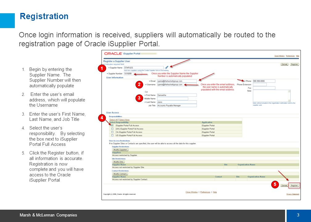 Registration Once login information is received, suppliers will automatically be routed to the registration page of Oracle iSupplier Portal.