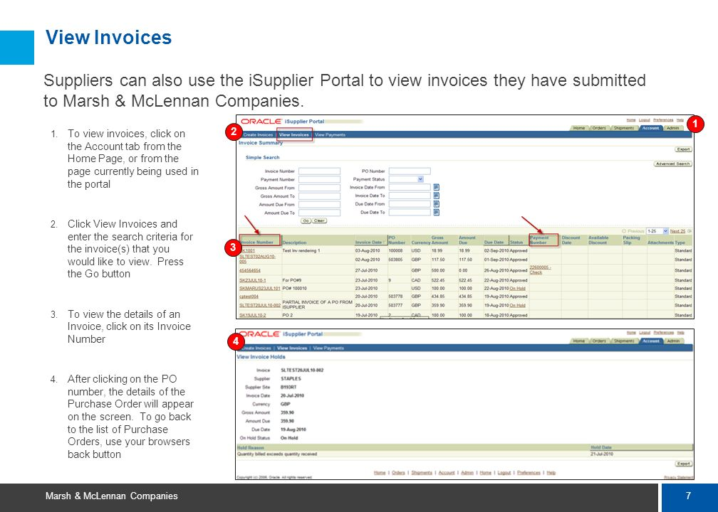 View Invoices Suppliers can also use the iSupplier Portal to view invoices they have submitted to Marsh & McLennan Companies.