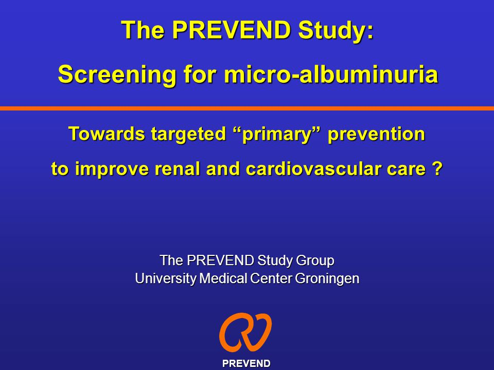 The PREVEND Study: Screening for micro-albuminuria