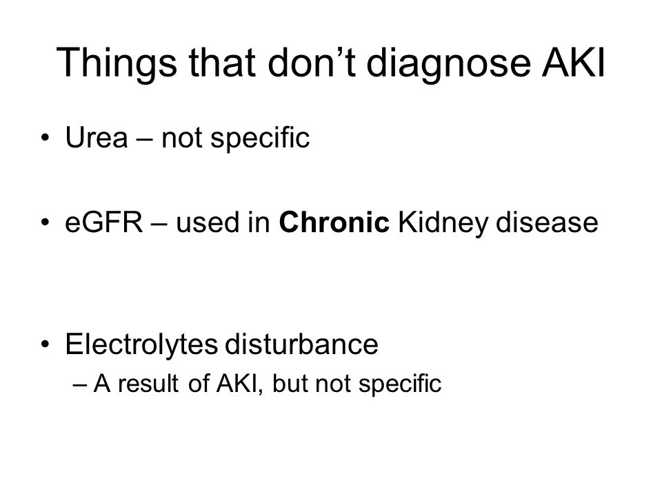 Things that don't diagnose AKI