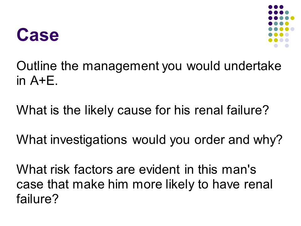 Case Outline the management you would undertake in A+E.