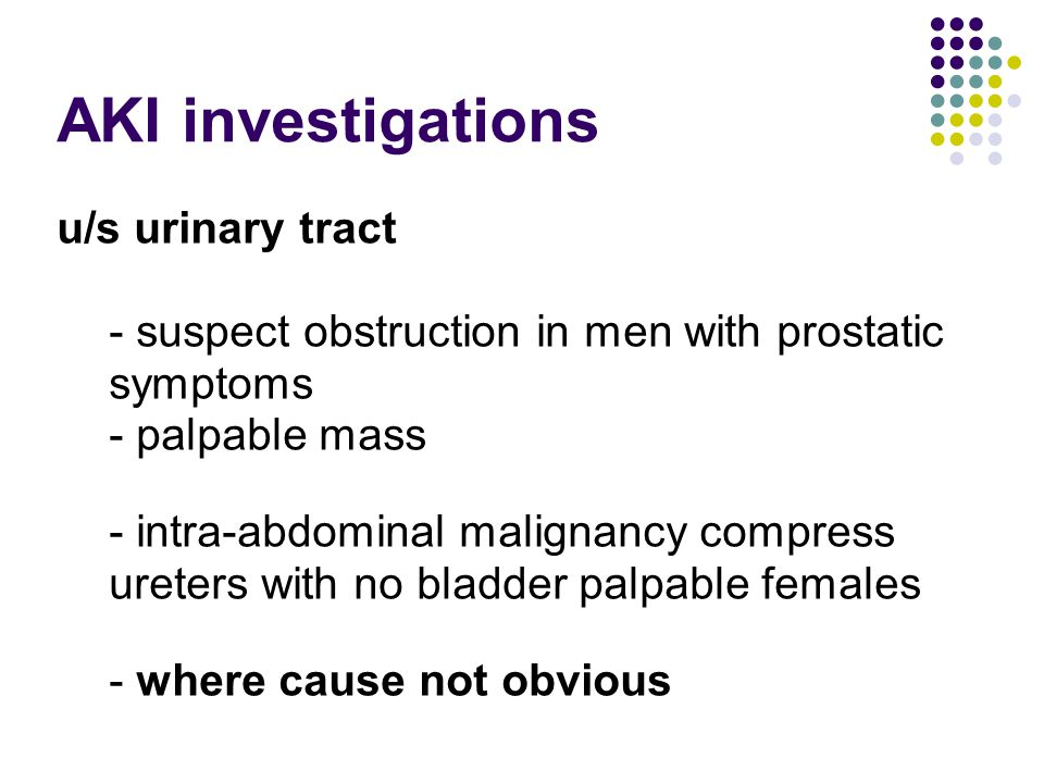 AKI investigations u/s urinary tract