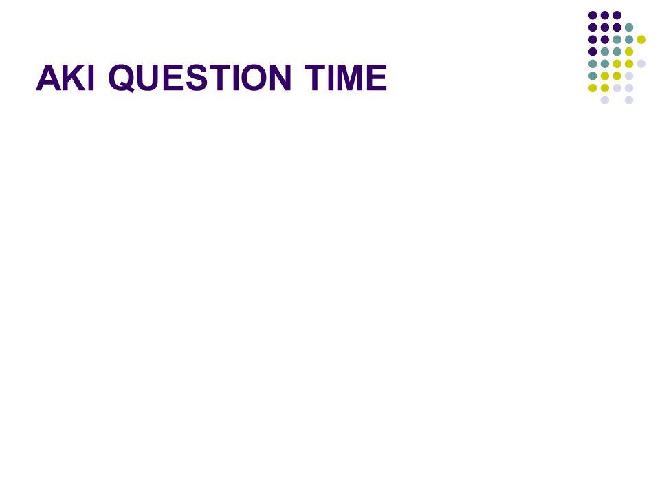 AKI QUESTION TIME