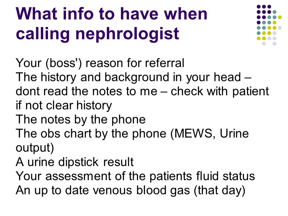 What info to have when calling nephrologist