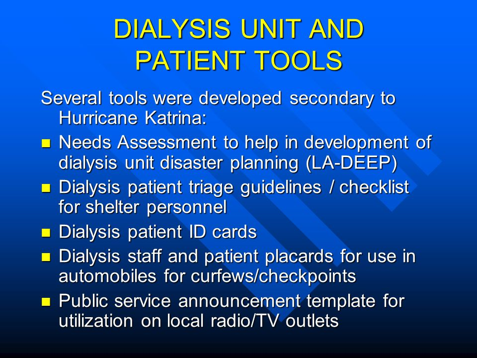 DIALYSIS UNIT AND PATIENT TOOLS