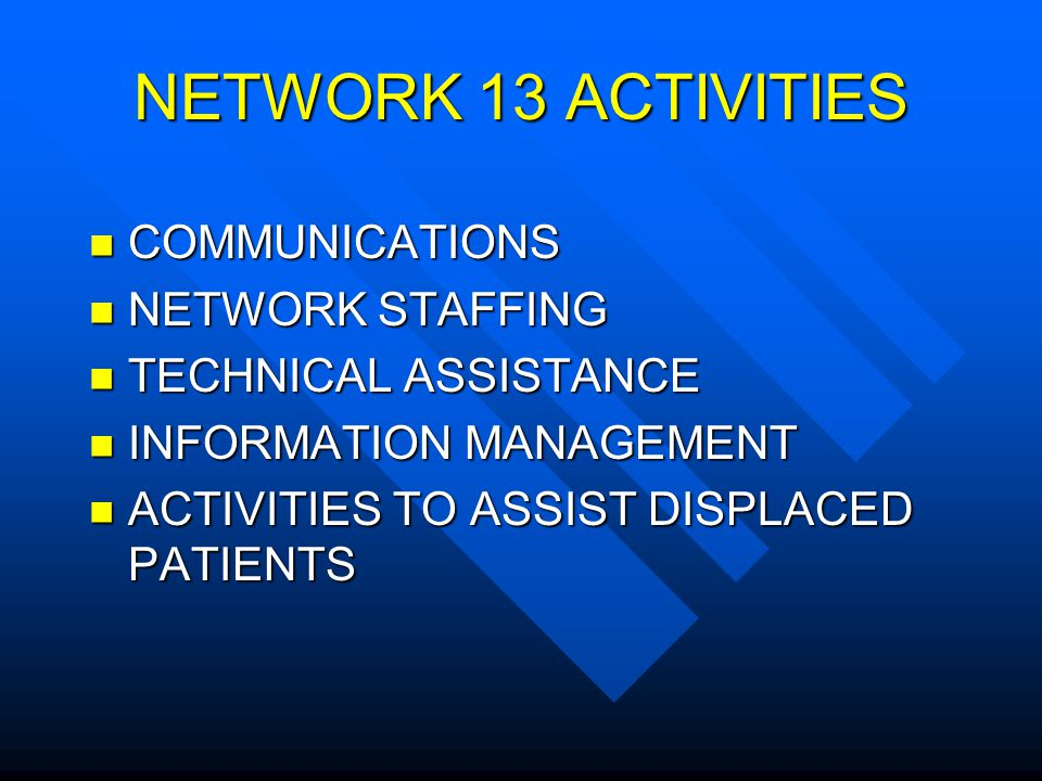 NETWORK 13 ACTIVITIES COMMUNICATIONS NETWORK STAFFING