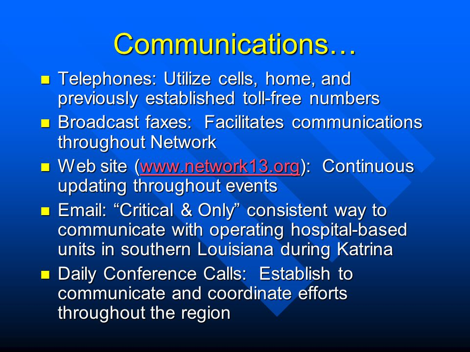 Communications… Telephones: Utilize cells, home, and previously established toll-free numbers.
