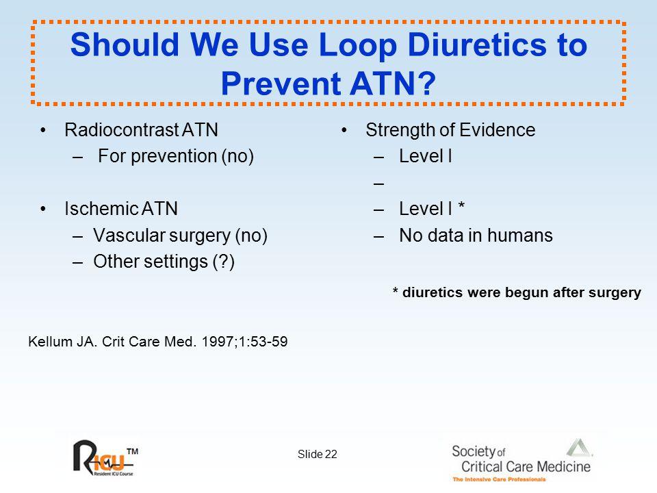 Should We Use Loop Diuretics to Prevent ATN