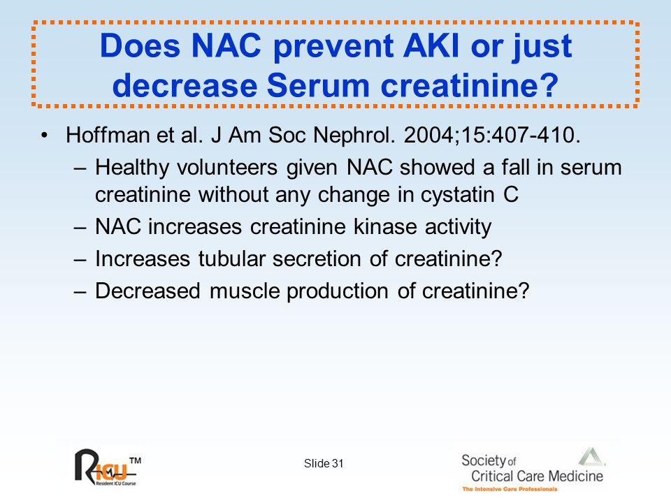 Does NAC prevent AKI or just decrease Serum creatinine