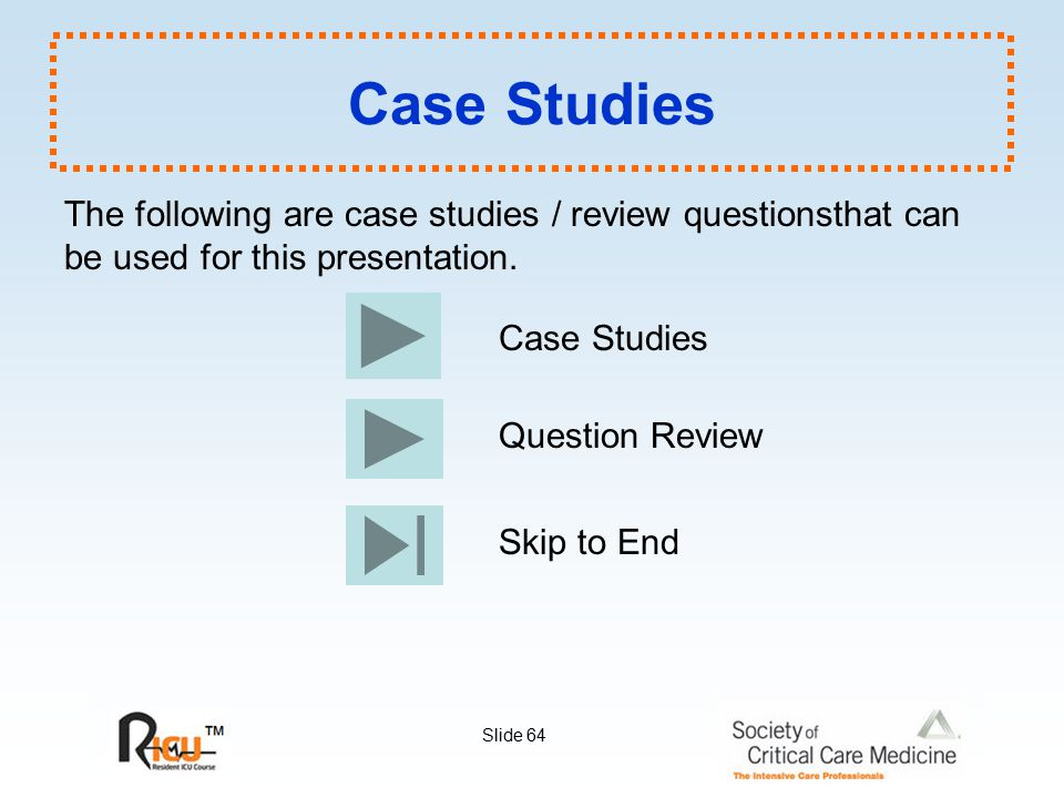 Case Studies The following are case studies / review questionsthat can be used for this presentation.