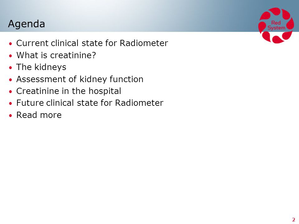 Agenda Current clinical state for Radiometer What is creatinine
