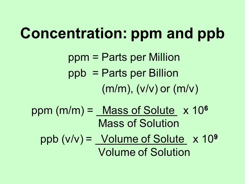 Concentration: ppm and ppb
