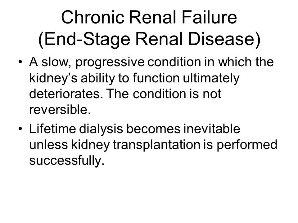 Chronic Renal Failure (End-Stage Renal Disease)