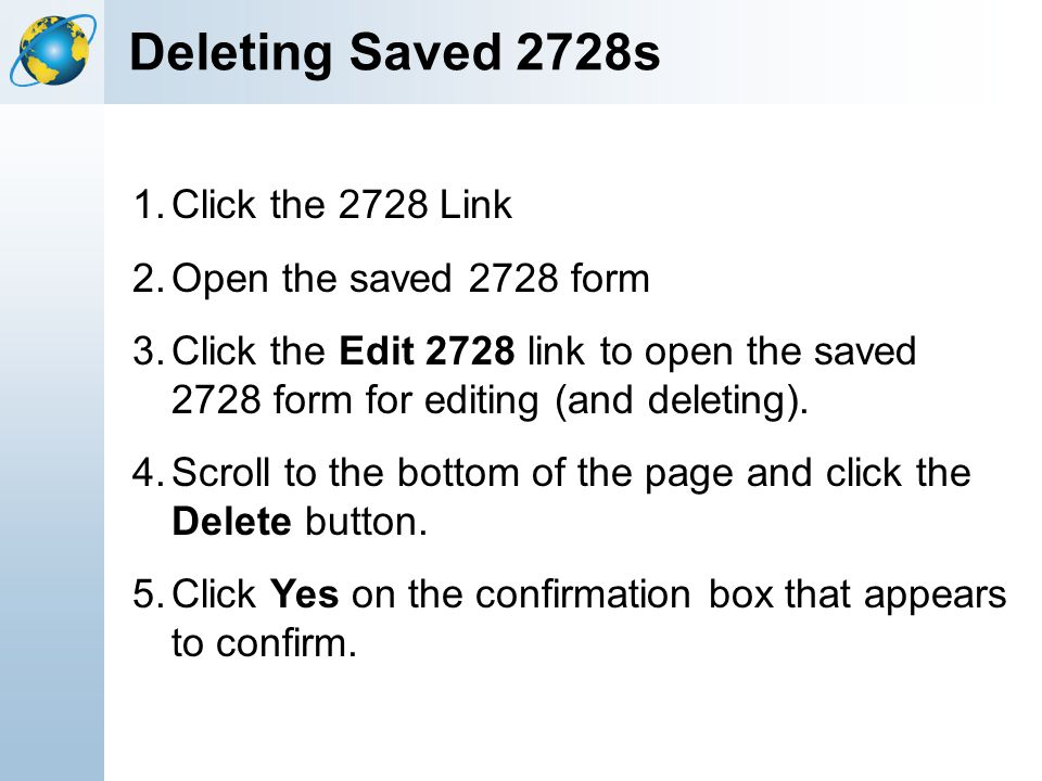 Deleting Saved 2728s Click the 2728 Link Open the saved 2728 form