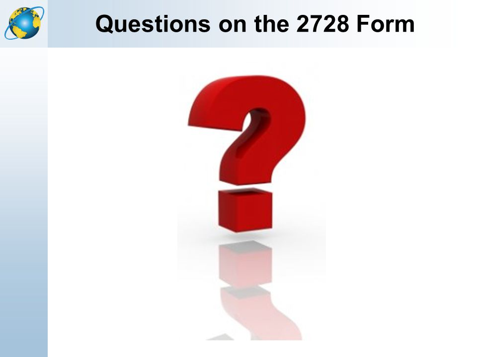 Questions on the 2728 Form