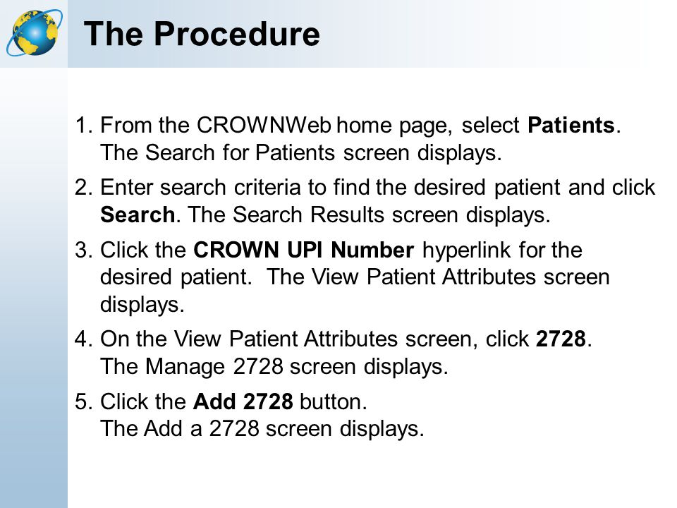 The Procedure From the CROWNWeb home page, select Patients. The Search for Patients screen displays.