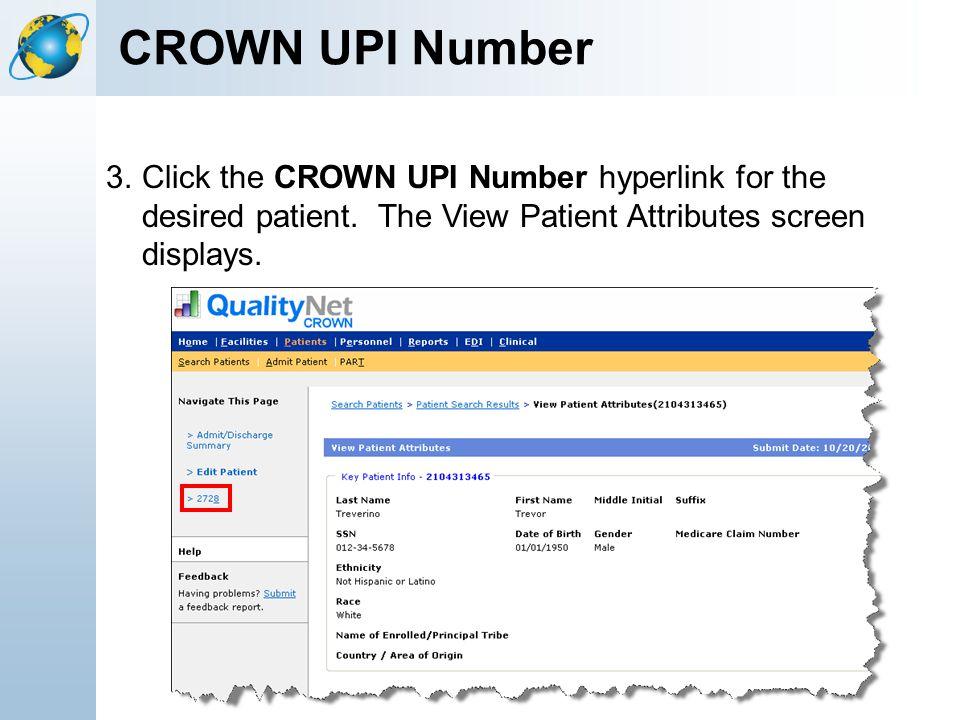 CROWN UPI Number Click the CROWN UPI Number hyperlink for the desired patient.