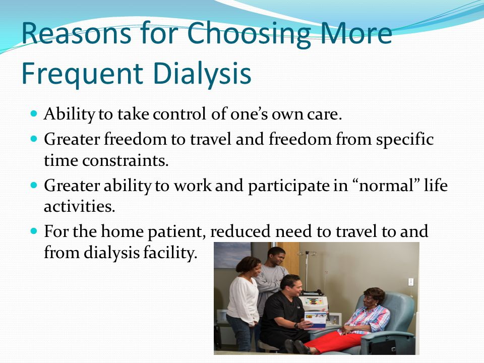 Reasons for Choosing More Frequent Dialysis